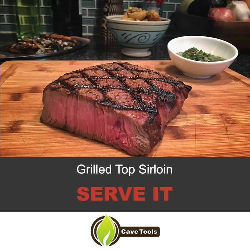 Grilled Top Sirloin Serve It
