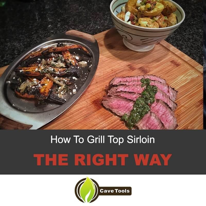How To Grill Top Sirloin The Right Way