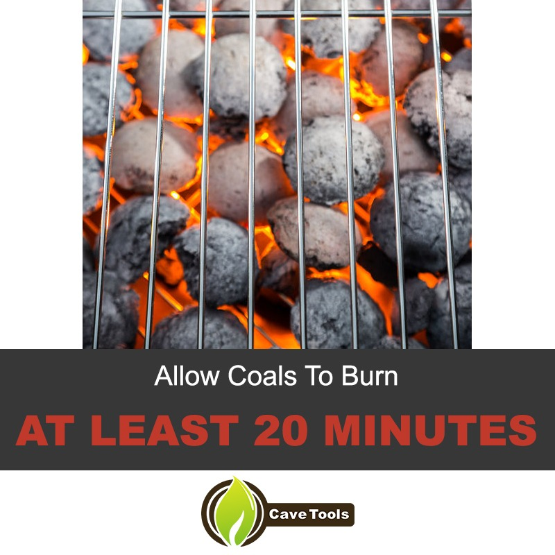 Allow Coals To Burn At Least 20 Minutes
