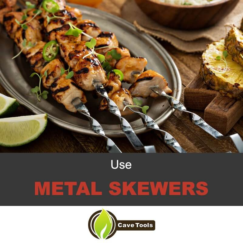 use-metal-skewers