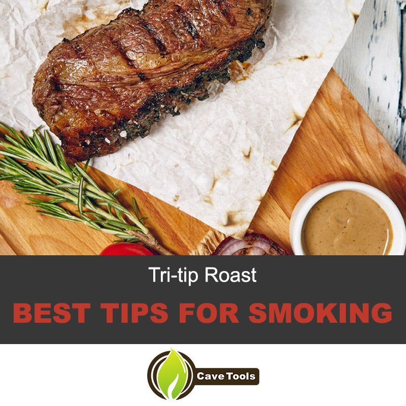 Tri Tip Roast Best Tips For Smoking