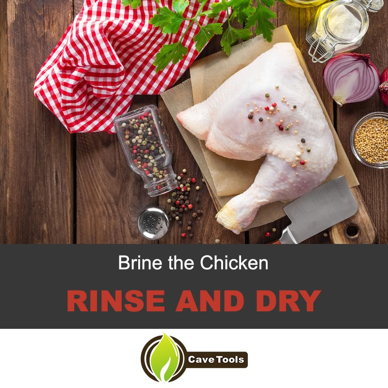 Brine The Chicken Rinse And Dry