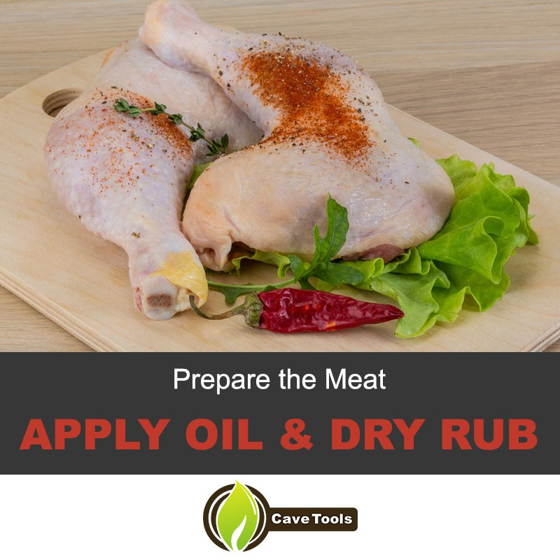 Prepare The Meat Apply Oil & Dry Rub