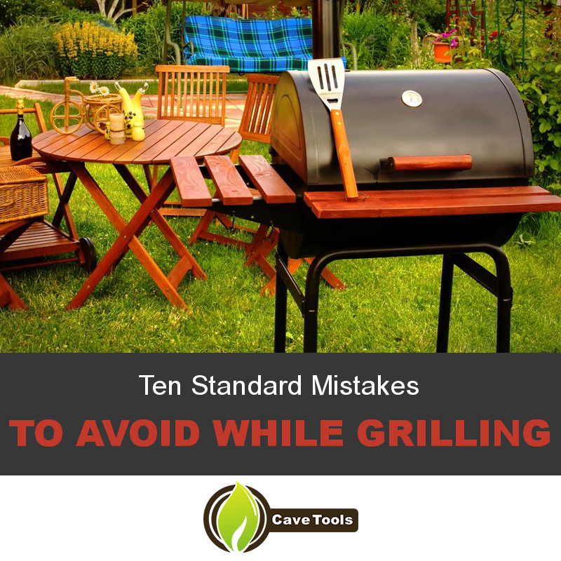 Ten Standard Mistakes To avoid while grilling