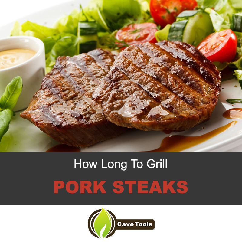 How Long To Grill Pork Steaks