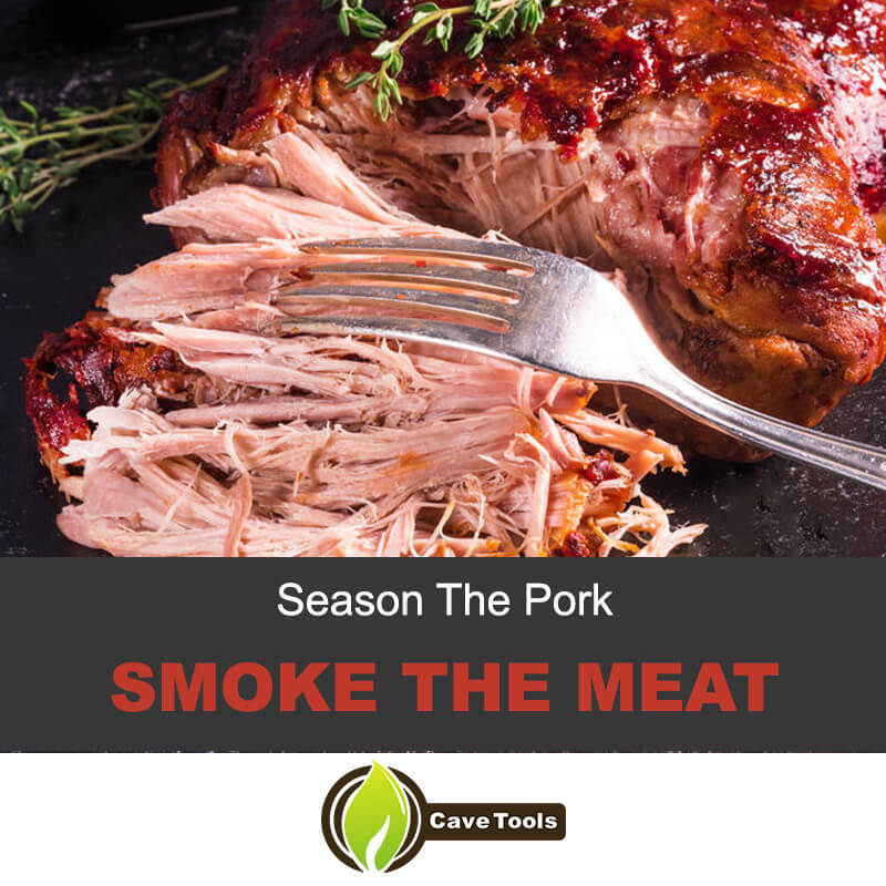 Season The Pork Smoke The Meat