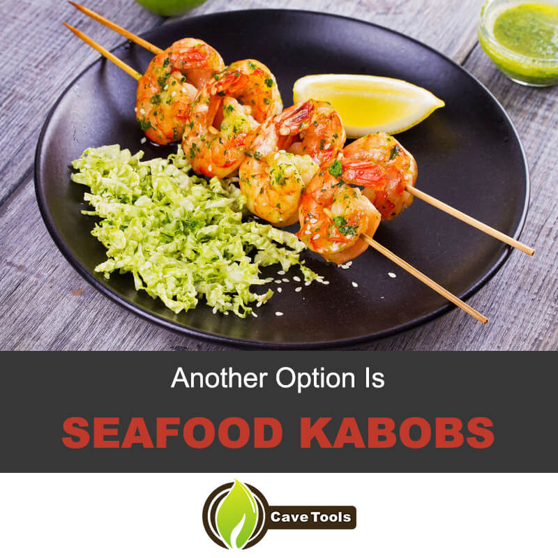 Another Option Is Seafood Kabobs