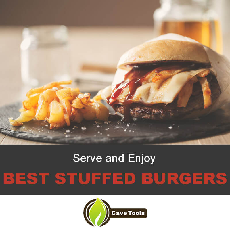 Serve And Enjoy Best Stuffed Burgers