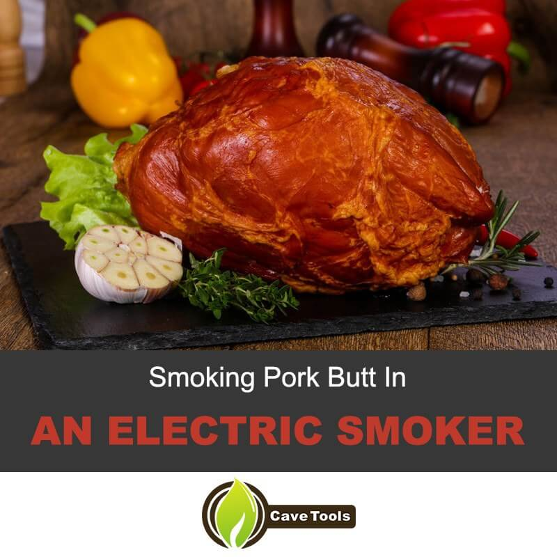 Smoking Pork Butt In An Electric Smoker