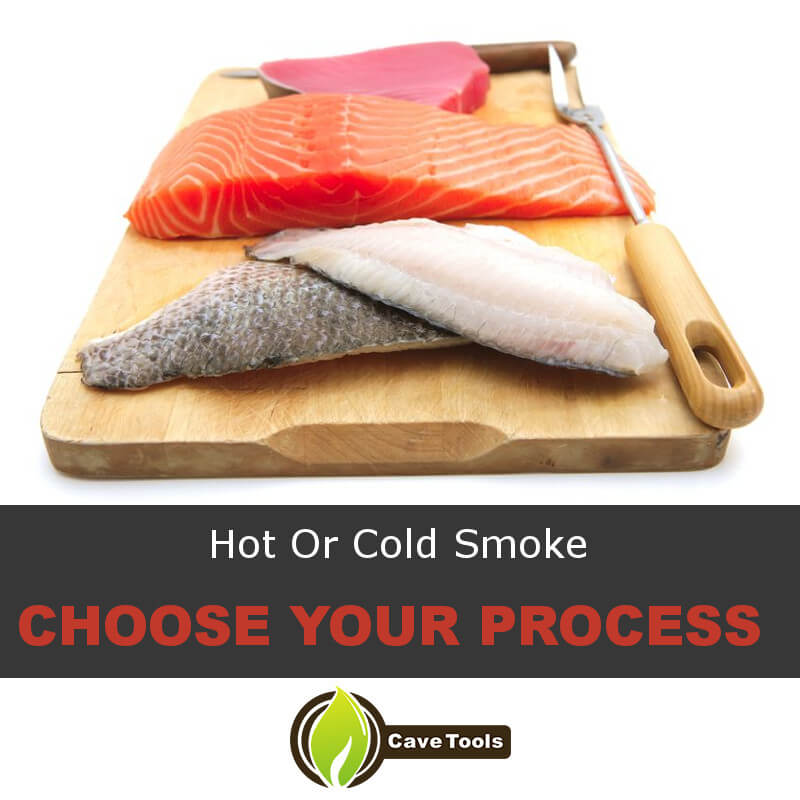Hot Or Cold Smoke Choose your process