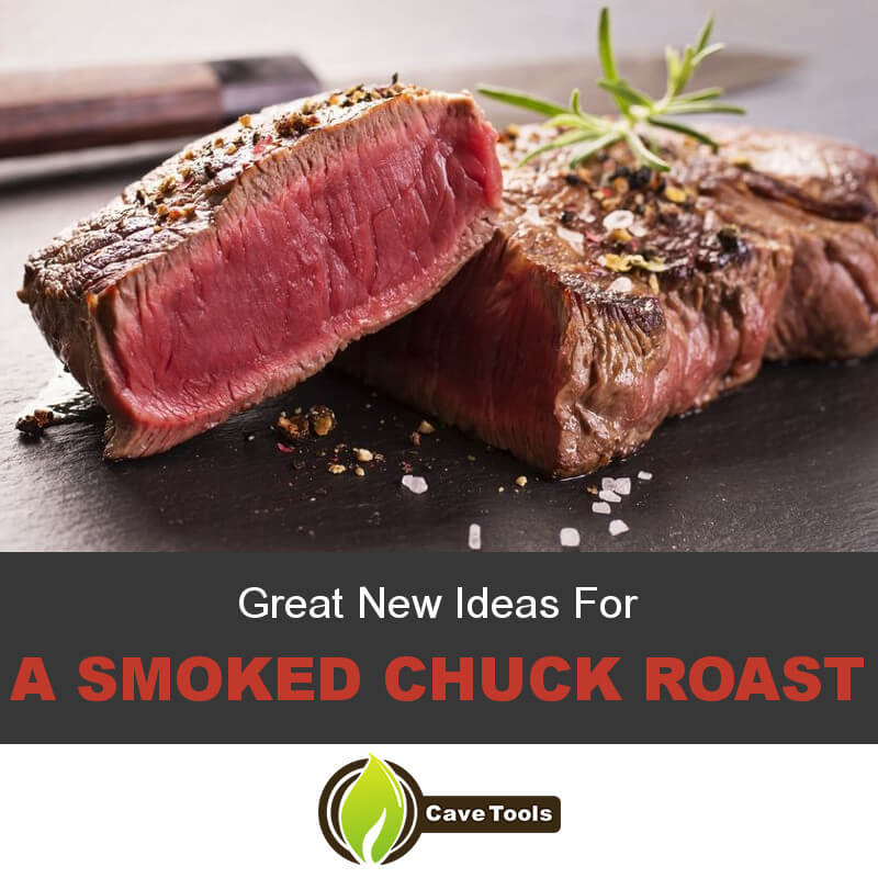 Great New Ideas For A Smoked Chuck Roast