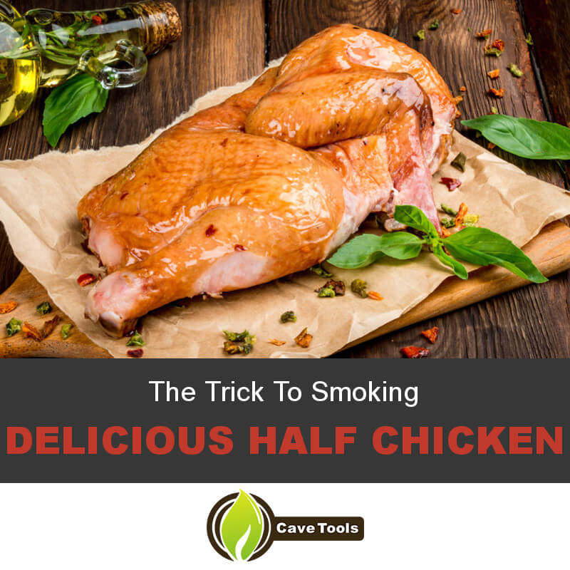 The Trick To Smoking Delicious Half Chicken