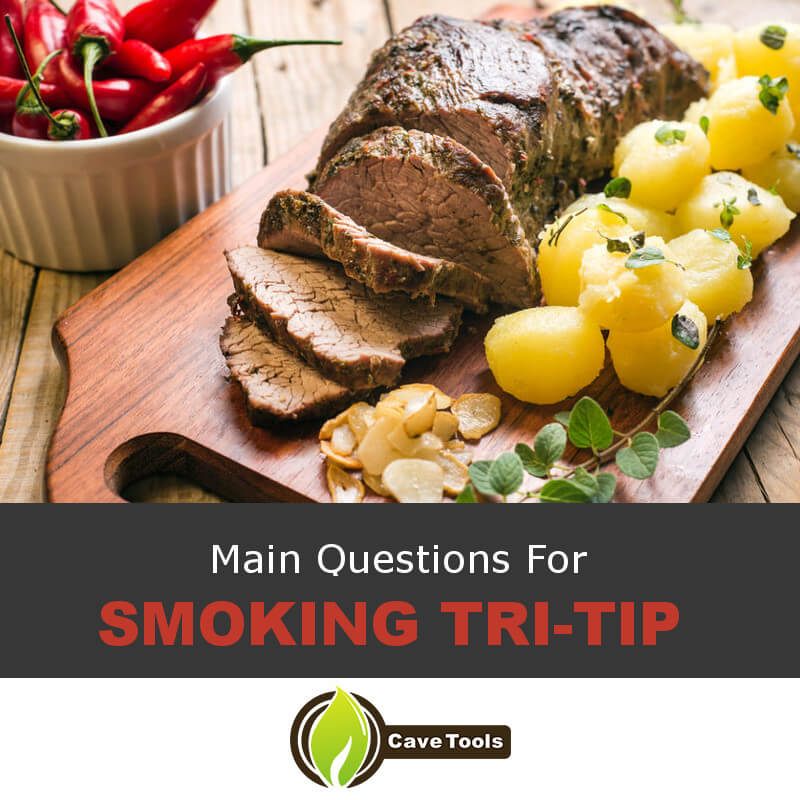 Main Questions For Smoking Tri-Tip