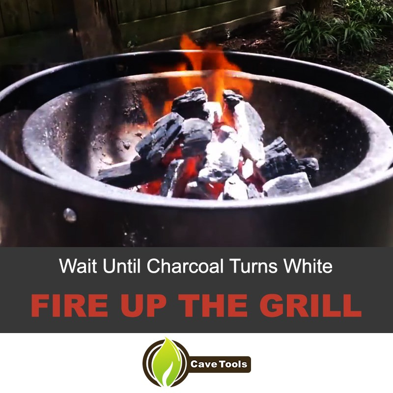 Wait Until Charcoal Turns White Fire Up The Grill