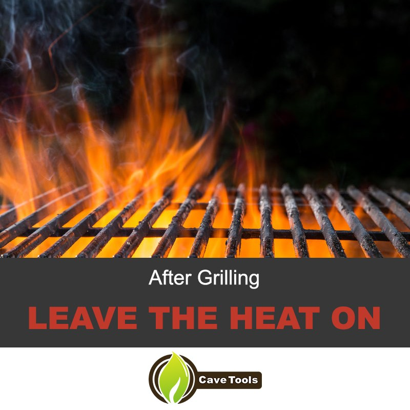 After Grilling Leave The Heat On