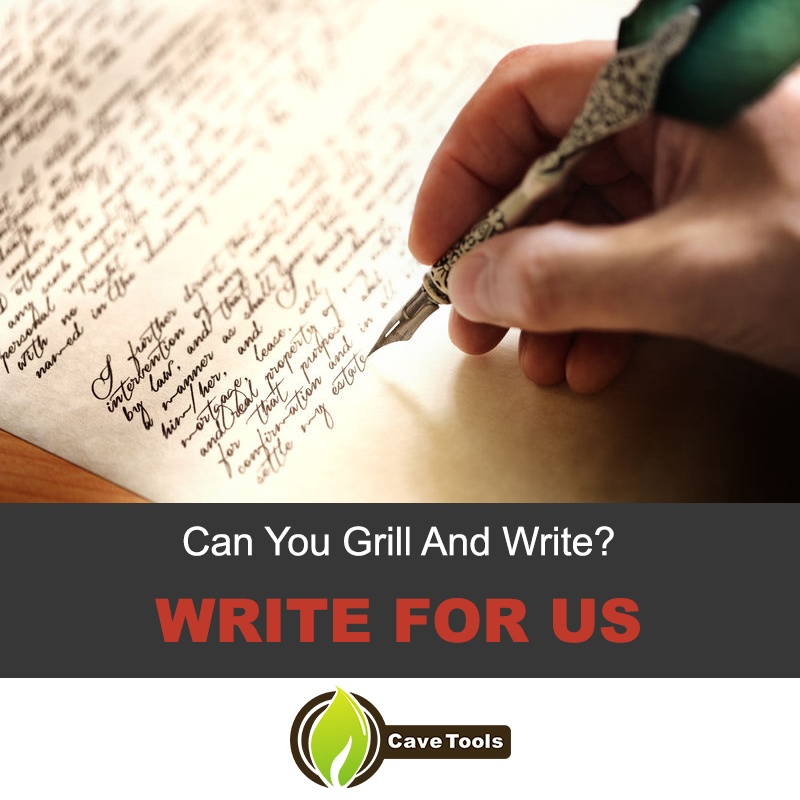 Can You Grill And Write? Write For Us