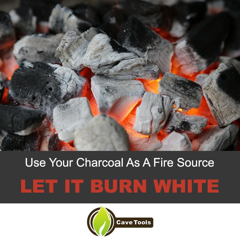 Use Your Charcoal As A Fire Source Let It Burn White