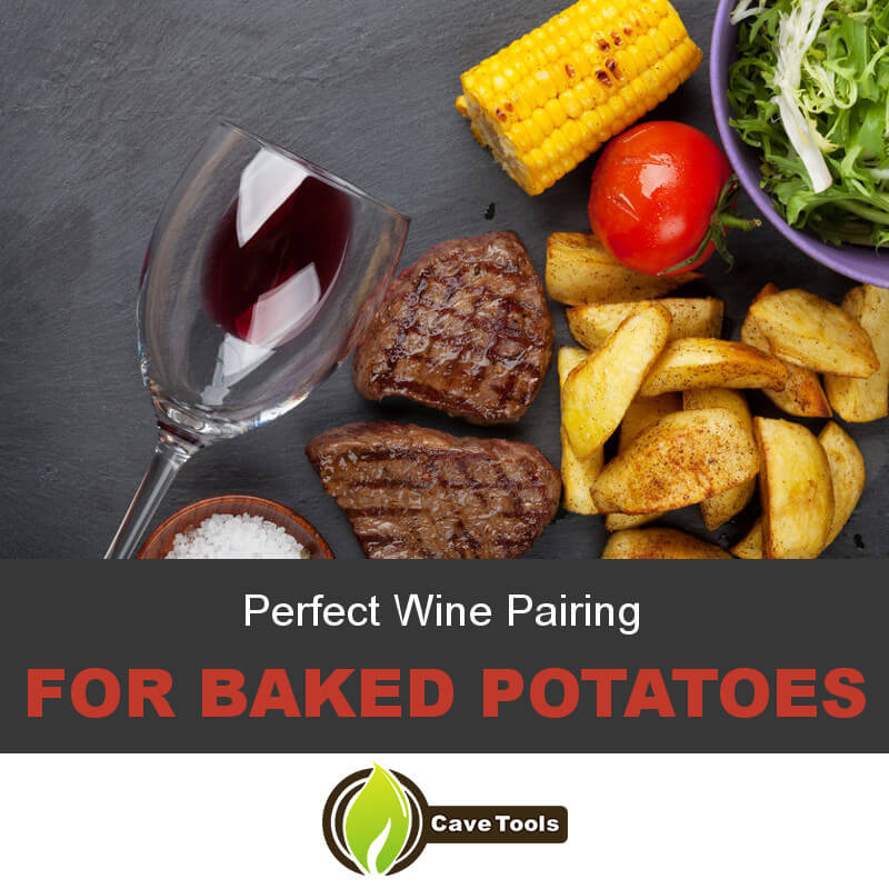 Perfect Wine Pairing For Baked Potatoes
