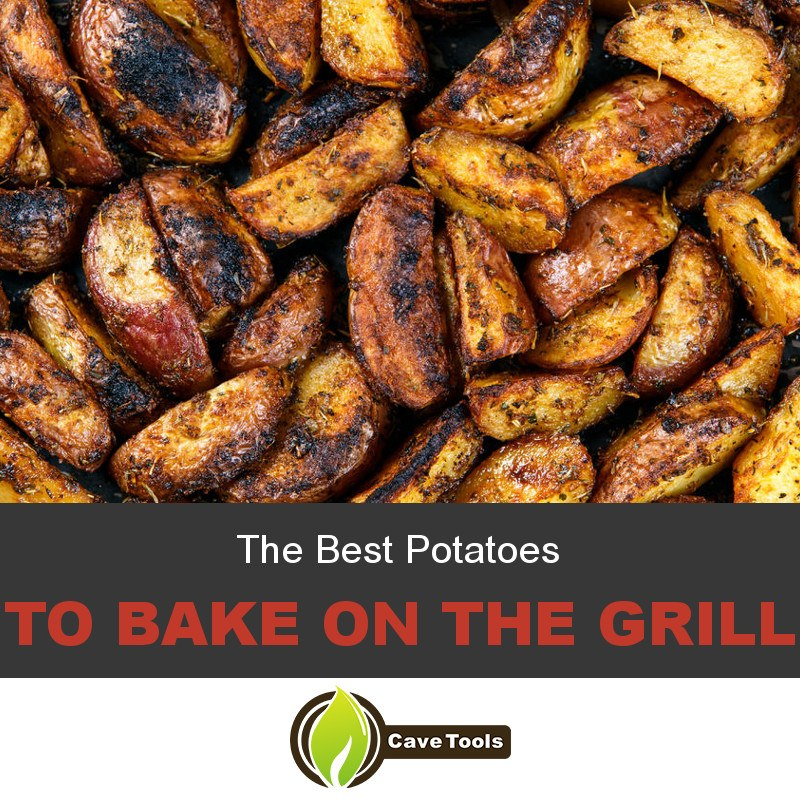 The Best Potatoes To Bake on The Grill