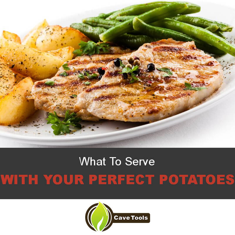 What To Serve With Your Perfect Potatoes