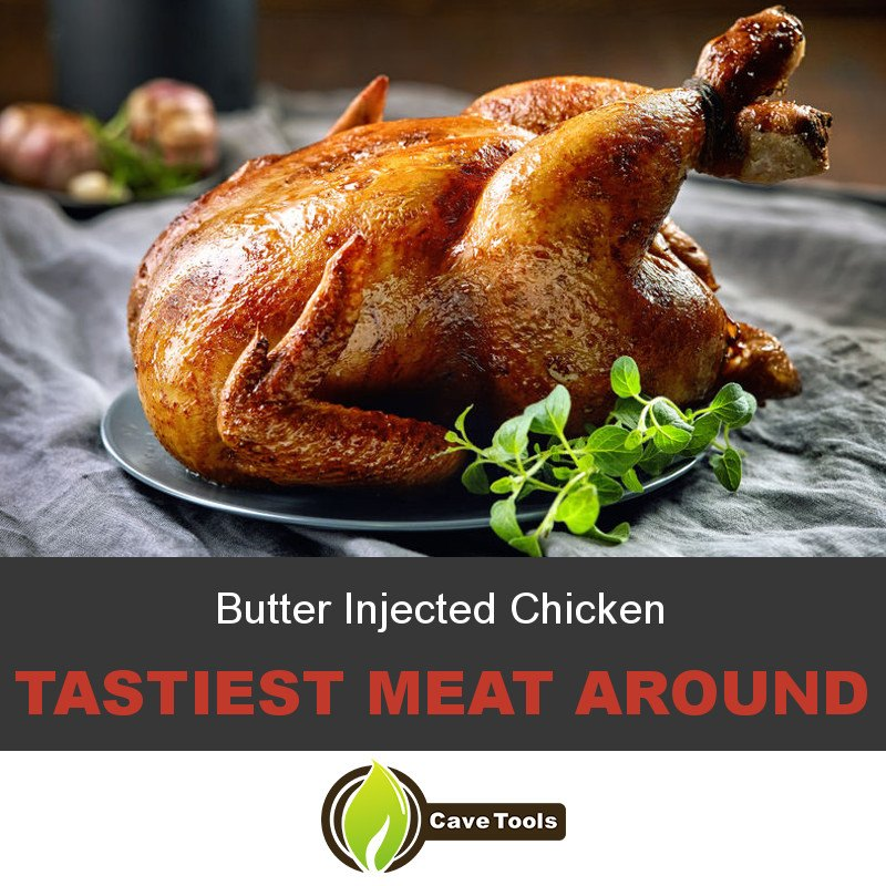 Butter Injected Chicken Tastiest Meat Around