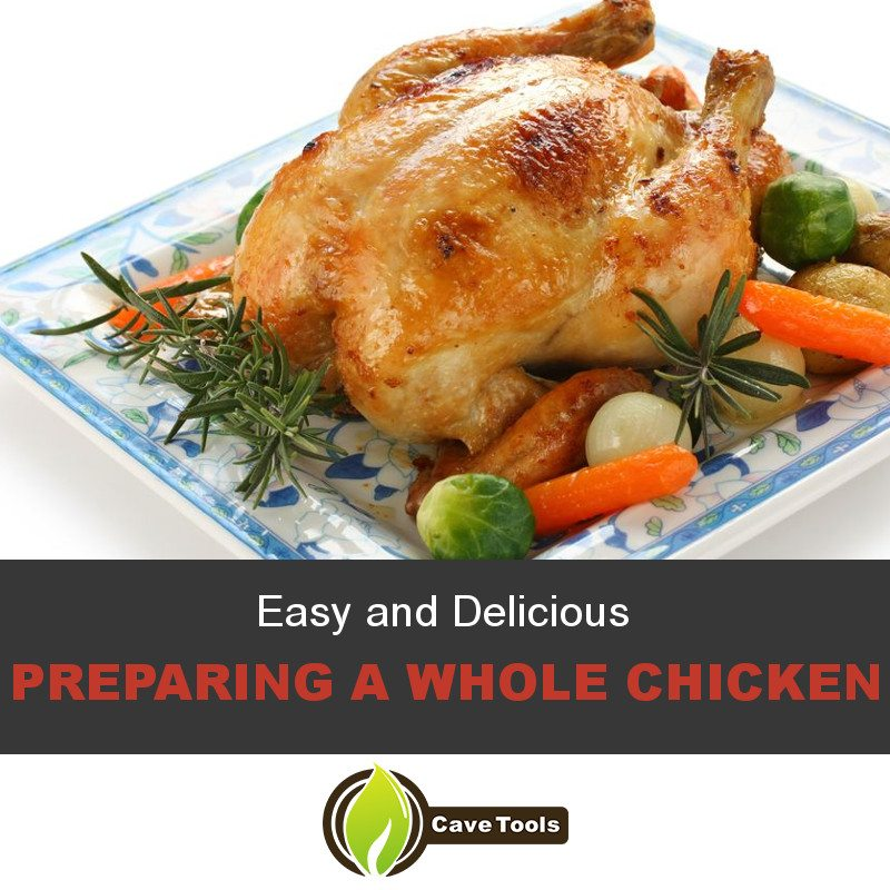 Easy and Delicious Preparing A Whole Chicken