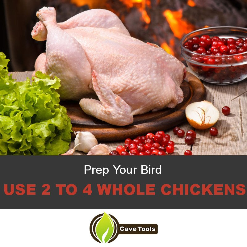 Prep Your Bird Use 2 to 4 Whole Chickens