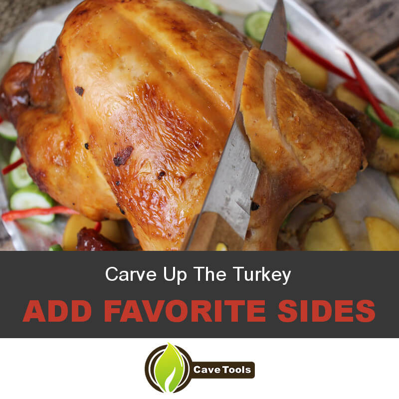 Carve Up The Turkey Add Favorite Sides