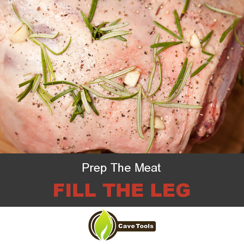 Prep The Meat Fill the Leg