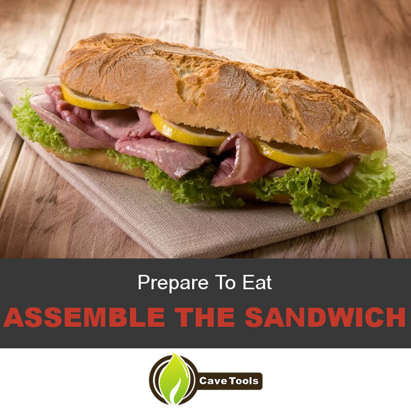 Prepare To Eat Assemble The Sandwich