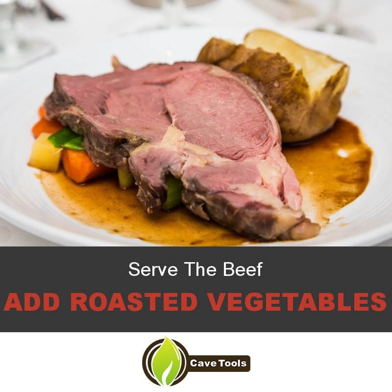 Serve The Beef Add roasted vegetables
