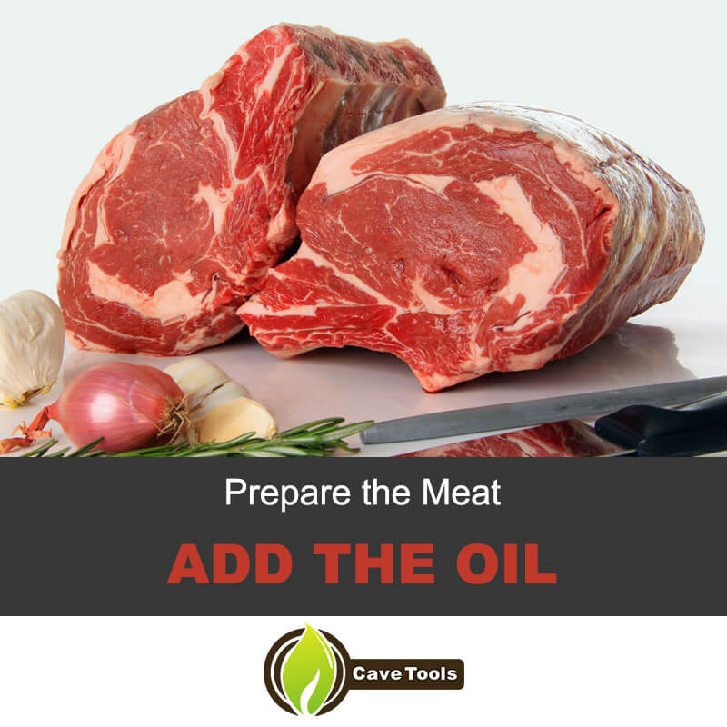 Prepare The Meat Add The Oil