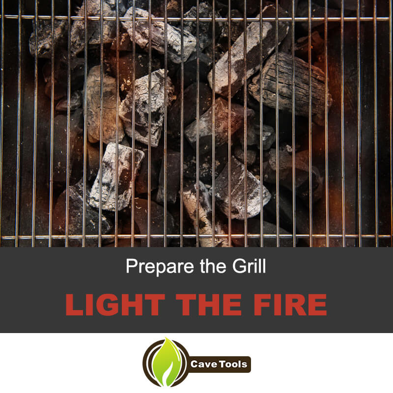 Prepare The Grill Light The Fire
