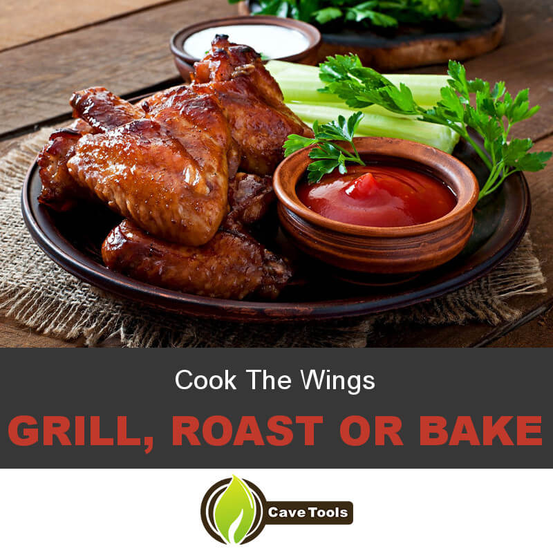 Cook The Wings Grill, roast or bake