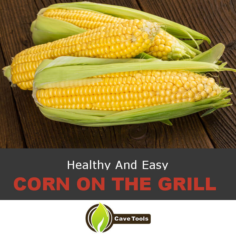 Healthy And Easy Corn On The Grill