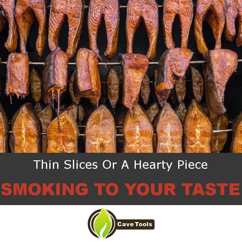 Thin Slices Or A Hearty Piece Smoking To Your Taste