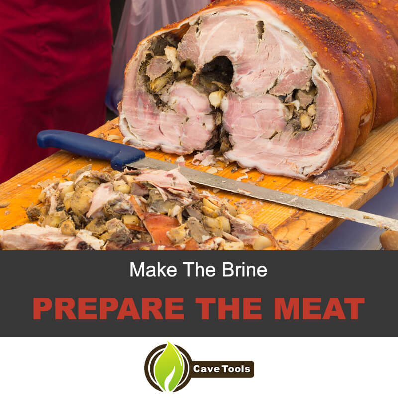 Make the brine and prepare the meat