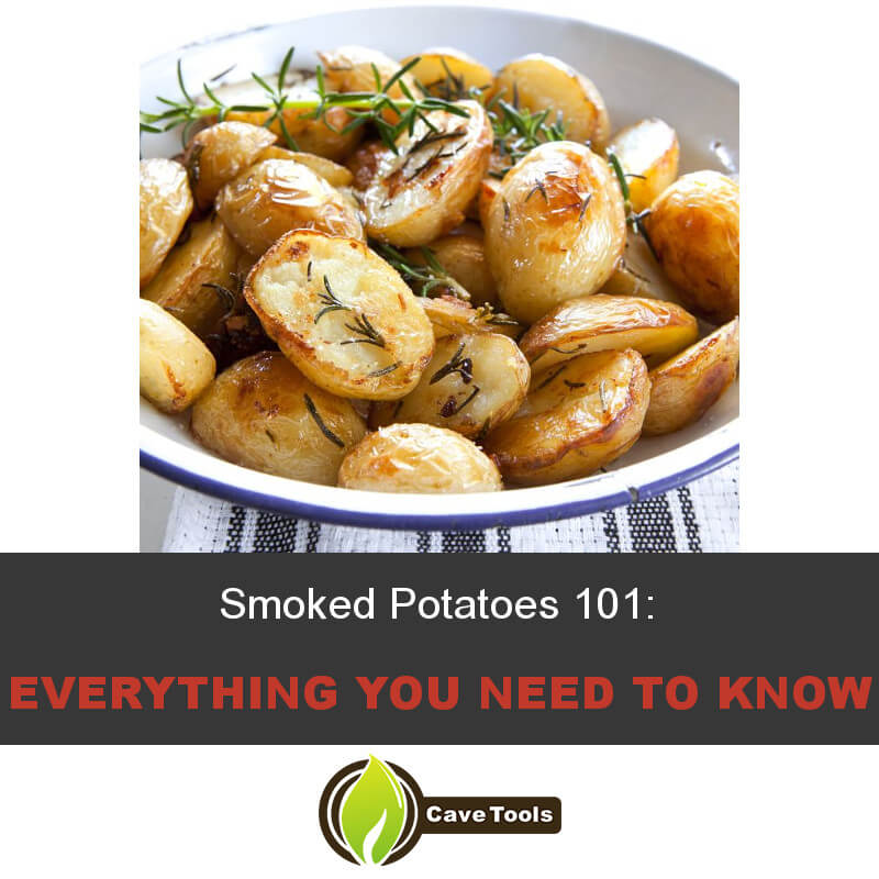 Smoked Potatoes 101 Everything You Need To Know