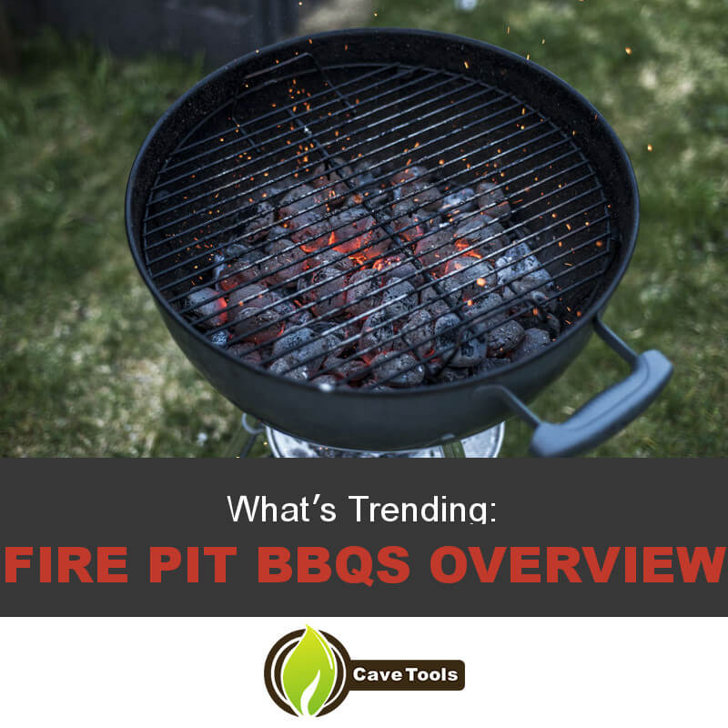 What's Trending Fire Pit BBQs Overview