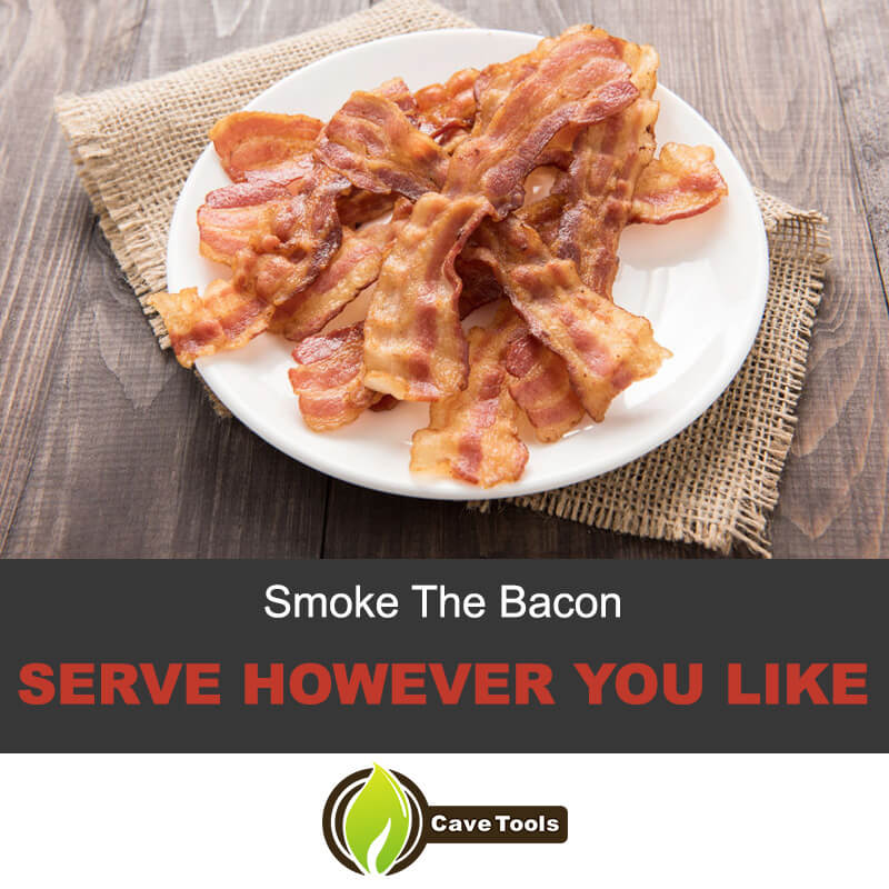 Smoke the bacon