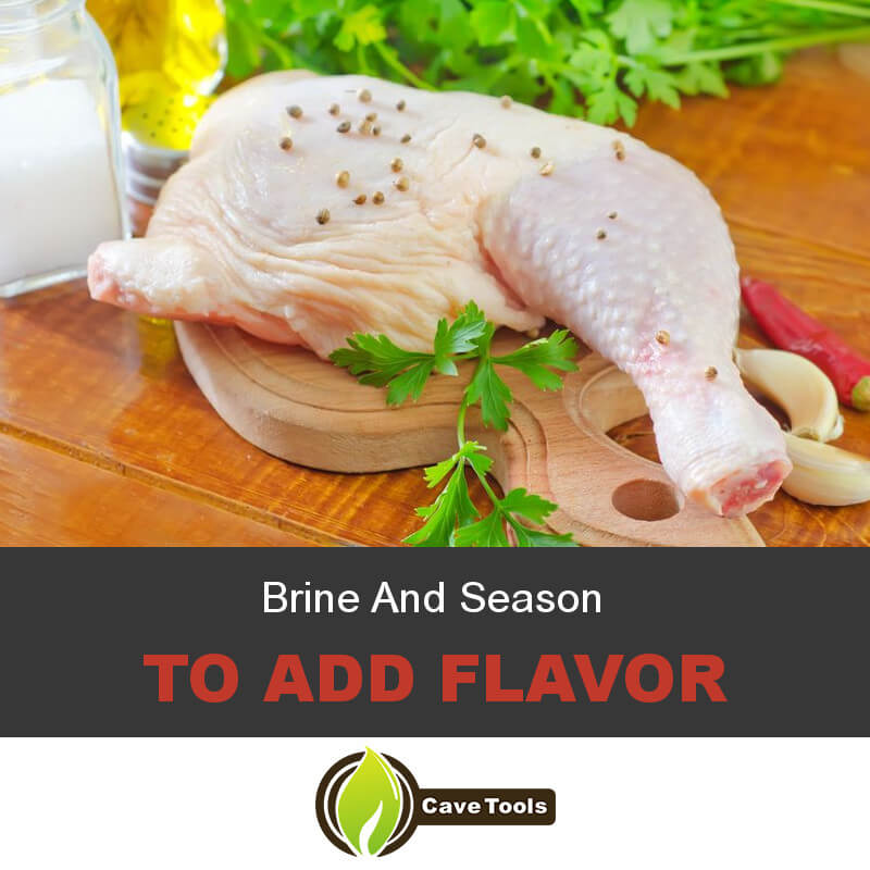 Brine And Season To Add Flavor