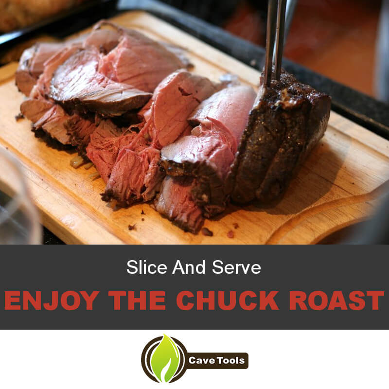 Slice And Serve Enjoy The Chuck Roast