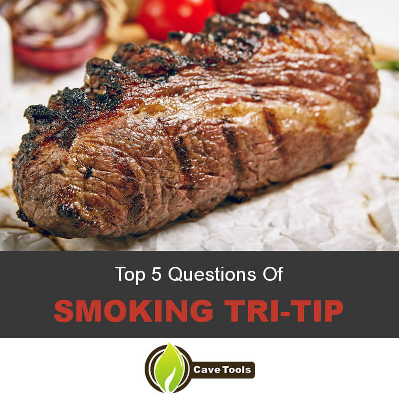 Top 5 Questions Of Smoking Tri-Tip