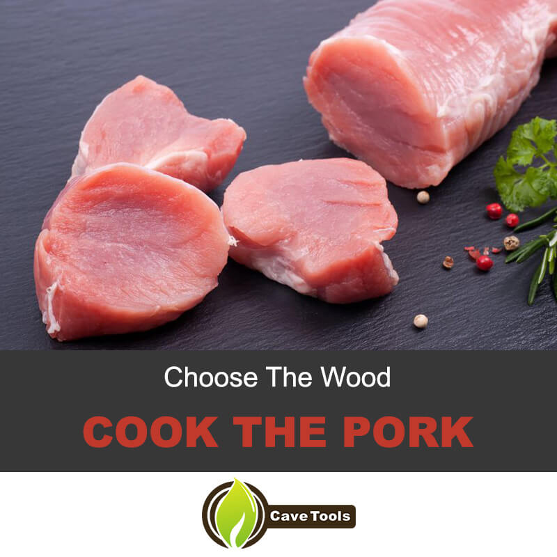 Choose the wood and cook the pork