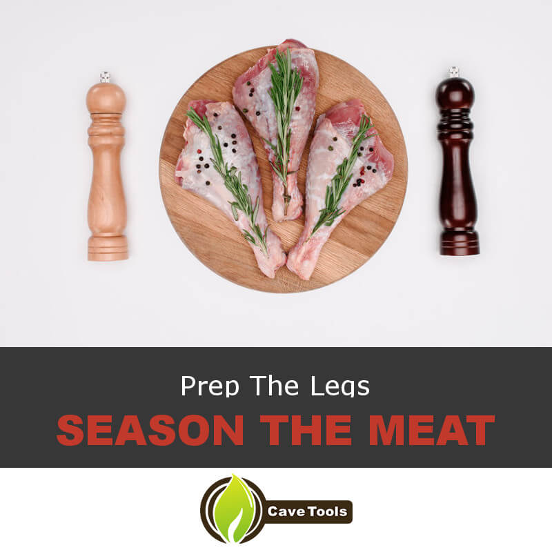Prep The Legs Season The Meat