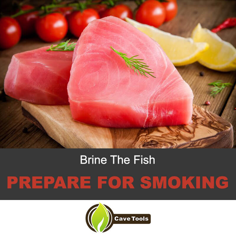 Brine the fish and prepare for smoking