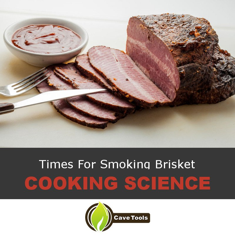 Times For Smoking Brisket Cooking Science