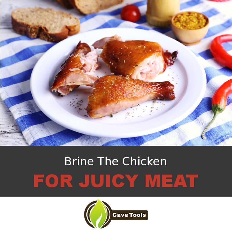 Brine The Chicken For Juicy Meat