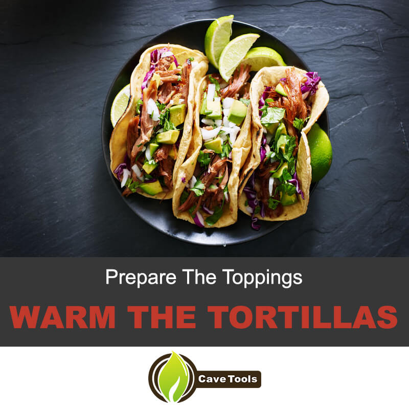 Warm the tortillas for tacos
