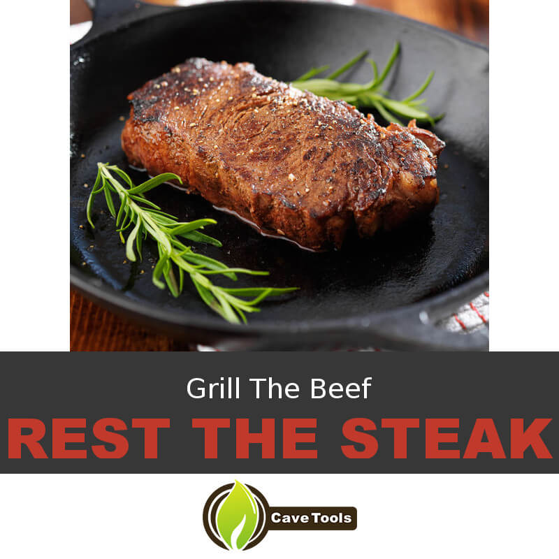 Grill The Beef Rest The Steak